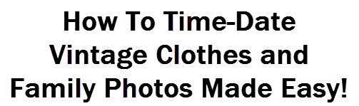 How To Time-Date Vintage Clothes Family Photos Made Easy